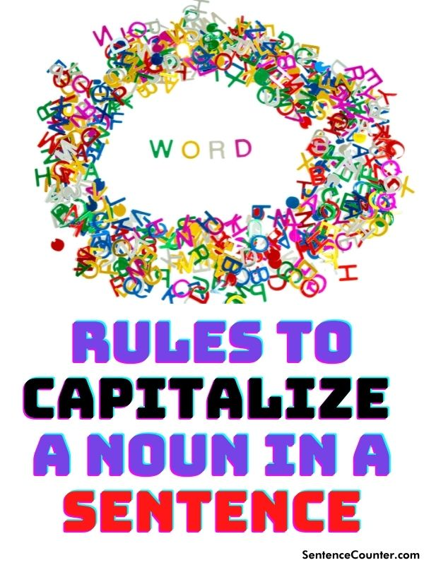 Grammer Rules That Tells You, When To Capitalize A Noun In A Sentence?